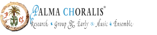 Palma Choralis® · Research Group & Early Music Ensemble